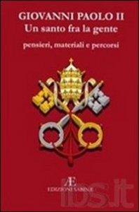 Copertina di 'Giovanni Paolo II, un santo tra la gente'