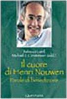 Il cuore di Henri Nouwen. Parole di benedizione - Rebecca Laird – Michael J. Christensen