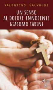 Copertina di 'Un senso al dolore innocente Giocomo Tarini'