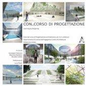 Con_corso di progettazione. Learning by designing. Ediz. italiana e inglese