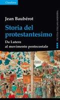 Storia del protestantesimo - Jean Baubérot