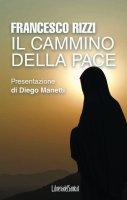 Il cammino della pace - Rizzi Francesco
