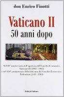 Vaticano II 50 anni dopo - Finotti Enrico