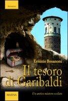 Il tesoro di Garibaldi - Bonanomi Erminio