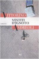 Vestiti d'ignoto - Andreoli Vittorino