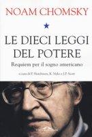 Le dieci leggi del potere. Requiem per il sogno americano - Chomsky Noam