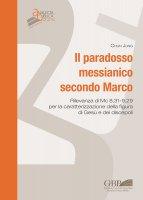 Il paradosso messianico secondo Marco - Chun Jung