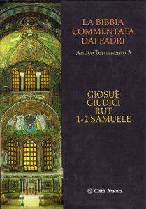 Copertina di 'La Bibbia commentata dai Padri. Antico Testamento [Vol_3] /  Giosuè, Giudici, Rut,  1-2 Samuele'