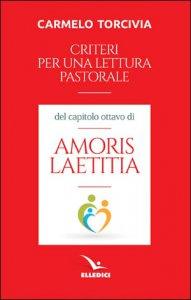 """Copertina di 'Criteri per una lettura pastorale del capitolo ottavo di """"Amoris laetitia""""'"""