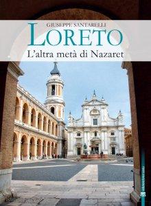 Copertina di 'Loreto. L'altra metà di Nazaret'
