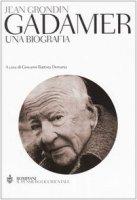 Gadamer. Una biografia - Grondin Jean