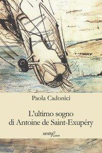 Copertina di 'L' ultimo sogno di Antoine de Saint-Exupéry'