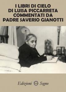 Copertina di 'I libri di cielo di Luisa Piccarreta commentati da Padre Saverio Gianotti'