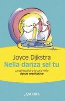 Nella danza sei tu - Dijkstra Joyce