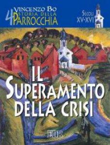 Copertina di 'Storia della parrocchia [vol_4] / Il superamento della crisi'