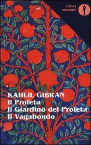 Copertina di 'Il profeta-Il giardino del profeta-Il vagabondo. Testo inglese a fronte'