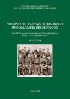 Sviluppo del carisma di don Bosco fino alla met� del XX secolo - Aa. Vv.