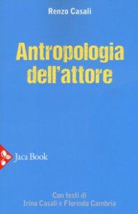 Copertina di 'Antropologia dell'attore'