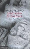 Sant'Anna di Stazzema. Storia di una strage - Pezzino Paolo