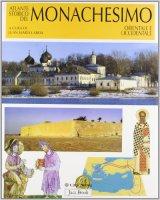 Atlante storico del monachesimo orientale e occidentale - Laboa Juan M.
