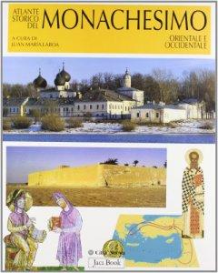 Copertina di 'Atlante storico del monachesimo orientale e occidentale'