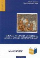Scienze, filosofia e teologia. Avvio al lavoro interdisciplinare - Alberto Strumia, Giuseppe Tanzella Nitti
