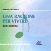 Una ragione per vivere (Basi musicali) Spettacolo musicale - SERGIO NATALI - SANDRO STACCHIOTTI