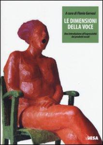 Copertina di 'Le dimensioni della voce. Una introduzione all'espressività dei prodotti vocali'