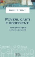 Poveri, casti e obbedienti - Giuseppe Fossati