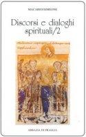 Discorsi e dialoghi spirituali. 2. - Pseudo Macario (Macario/Simeone)