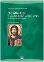 Formazione e comunit� cristiana. Un contributo al futuro itinerario - Associazione Italiana Catecheti