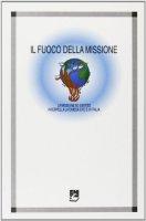 Il fuoco della missione. La missione «Ad gentes» interpella la Chiesa che è in Italia