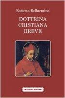 Dottrina Cristiana breve - Roberto Bellarmino