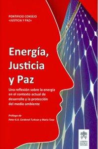 Copertina di 'Energía, justicia y paz. Una reflexíon sobre la energía en el contextoactual de desarrollo y la proteccíon del medio ambiente'