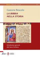 La Bibbia nella storia - Gastone Boscolo