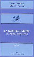 Natura umana. Giustizia contro potere. (La) - Noam Chomsky , Michel Foucault