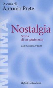 Copertina di 'Nostalgia. Storia di un sentimento. Ediz. ampliata'