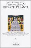 Il settimo libro dei ritratti di santi - Sicari Antonio