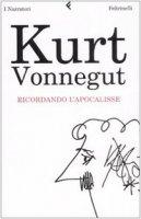 Ricordando l'Apocalisse - Vonnegut Kurt