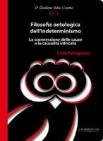 Filosofia ontologica dell'indeterminismo. La sconnessione delle cause e la casualità intricata - Tamagnone Carlo