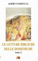 Letture bibliche delle Domeniche (Le). Anno A - Albert Vanhoye