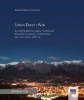 Urban energy Web. Il comportamento energetico urbano. Strumenti di analisi e condivisione nel caso studio di Feltre - Condotta Massimiliano