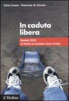 In caduta libera. Rapporto 2010 su povertà ed esclusione sociale in Italia