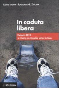 Copertina di 'In caduta libera. Rapporto 2010 su povertà ed esclusione sociale in Italia'