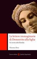 Le lettere immaginarie di Democrito alla figlia - Vincenzo Fano