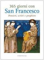 365 giorni con san Francesco. Pensieri, scritti e preghiere - Enzo Giovannini