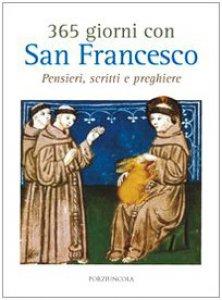 Copertina di '365 giorni con san Francesco. Pensieri, scritti e preghiere'