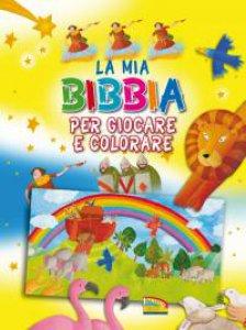 Copertina di 'La Mia Bibbia per giocare e colorare'