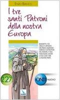 I tre santi patroni della nostra Europa. Benedetto, Cirillo e Metodio - Bianco Enzo, Zonta Luigi