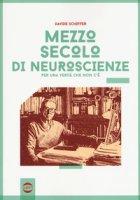 Mezzo secolo di neuroscienze per una verità che non c'è - Schiffer Davide